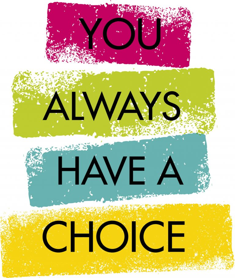 Read more about the article You Always Have a Choice